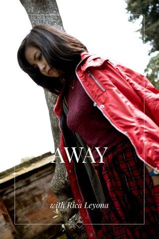 AWAY with Rica Leyona