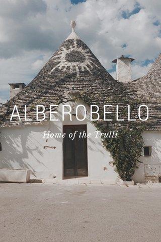ALBEROBELLO Home of the Trulli