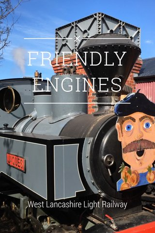 FRIENDLY ENGINES West Lancashire Light Railway
