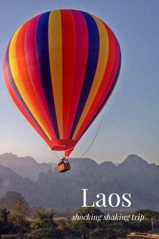 Laos shocking shaking trip