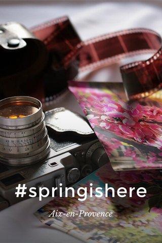 #springishere Aix-en-Provence