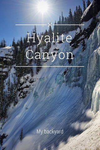 Hyalite Canyon My backyard