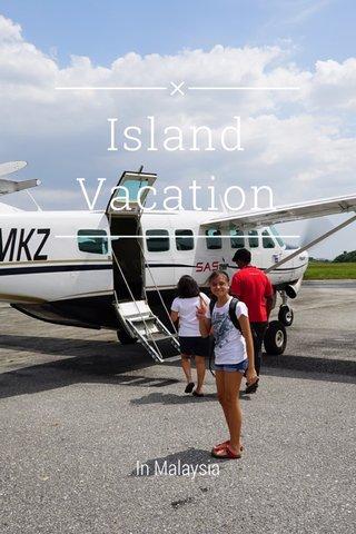 Island Vacation In Malaysia