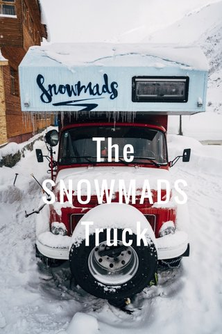 The SNOWMADS Truck