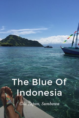 The Blue Of Indonesia Gili Tapan, Sumbawa