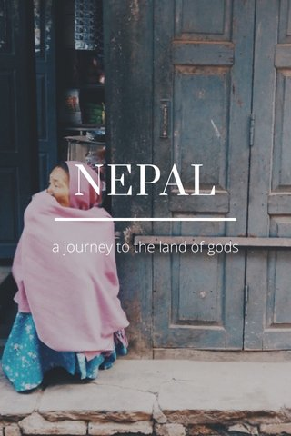 NEPAL a journey to the land of gods
