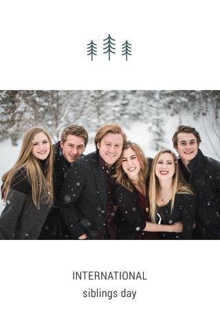 INTERNATIONAL siblings day
