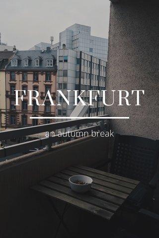 FRANKFURT an autumn break