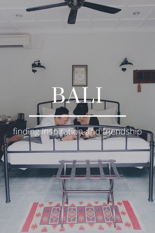 BALI finding inspiration and friendship