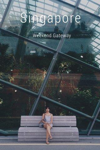 Singapore Weekend Gateway