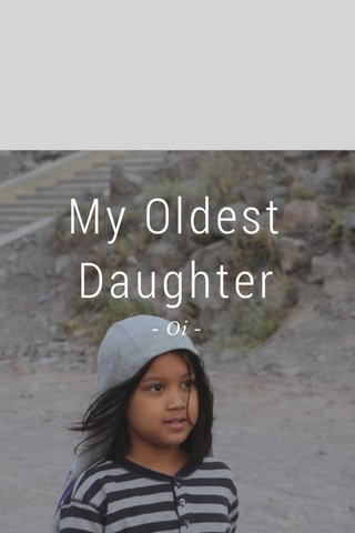 My Oldest Daughter - Oi -