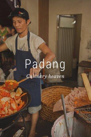 Padang Culinary heaven