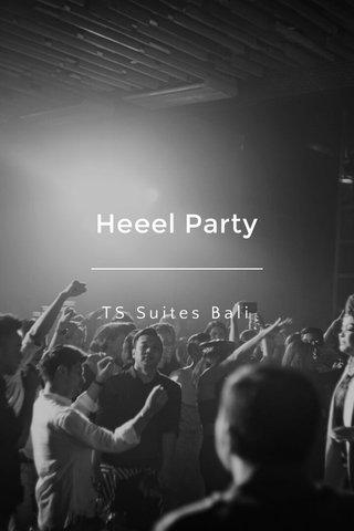 Heeel Party TS Suites Bali