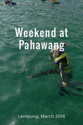 Weekend at Pahawang Lampung, March 2016
