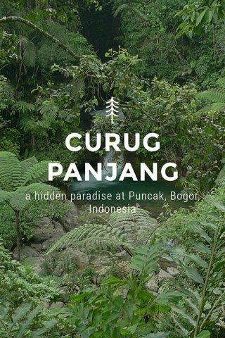 CURUG PANJANG a hidden paradise at Puncak, Bogor, Indonesia
