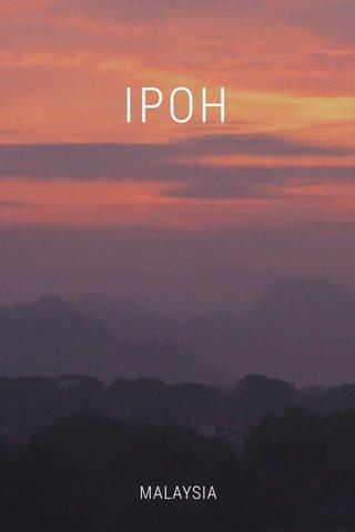 IPOH MALAYSIA