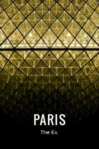 PARIS The Ex.