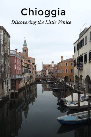 Chioggia Discovering the Little Venice