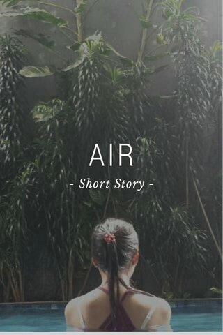 AIR - Short Story -