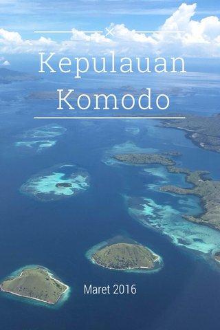 Kepulauan Komodo Maret 2016