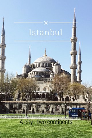 Istanbul A city - two continents