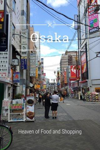Osaka Heaven of Food and Shopping