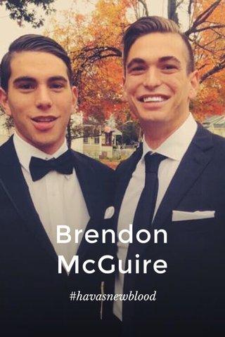 Brendon McGuire #havasnewblood