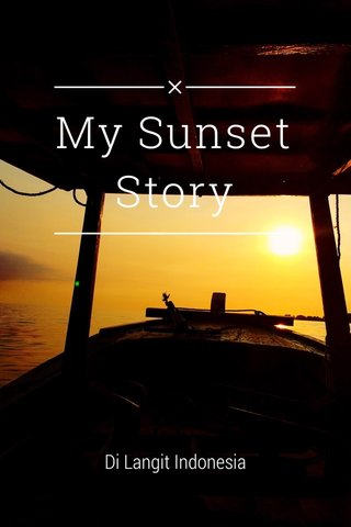 My Sunset Story Di Langit Indonesia