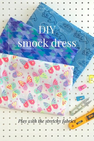 DIY smock dress Play with the stretchy fabrics