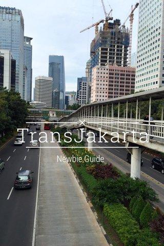 TransJakarta Newbie Guide