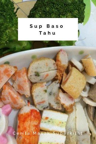 Sup Baso Tahu Cerita Masak Superkilat