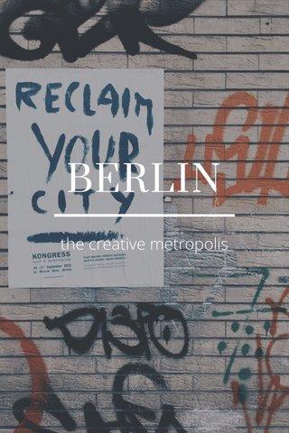 BERLIN the creative metropolis
