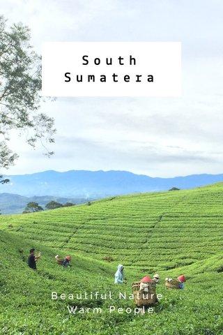 South Sumatera Beautiful Nature, Warm People