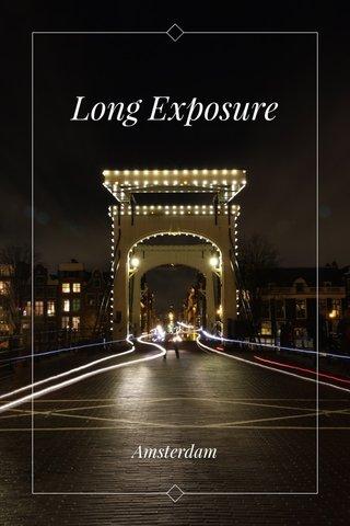 Long Exposure Amsterdam