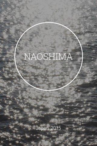NAOSHIMA Japan ,2015