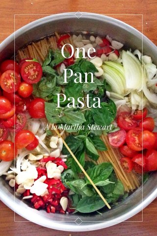 One Pan Pasta A la Martha Stewart