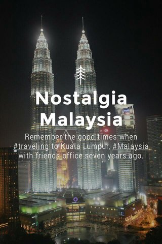 Nostalgia Malaysia Remember the good times when #traveling to Kuala Lumpur, #Malaysia with friends office seven years ago.