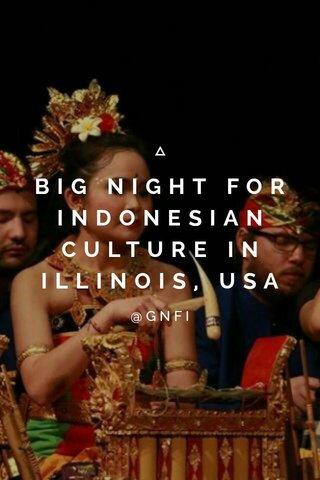 BIG NIGHT FOR INDONESIAN CULTURE IN ILLINOIS, USA @GNFI