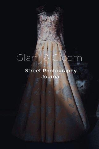 Glam & Gloom Street Photography Journal