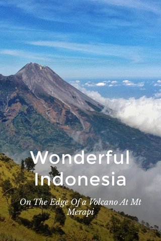Wonderful Indonesia On The Edge Of a Volcano At Mt Merapi