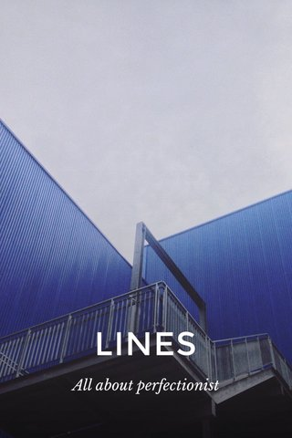 LINES All about perfectionist