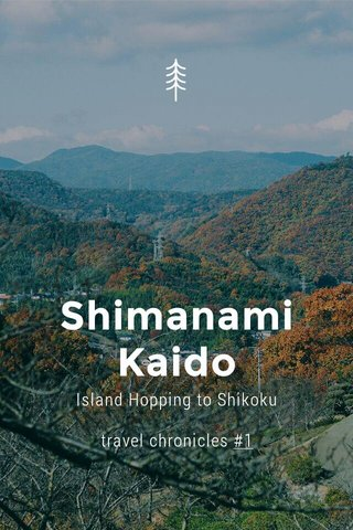 Shimanami Kaido Island Hopping to Shikoku travel chronicles #1