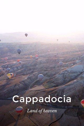 Cappadocia Land of heaven