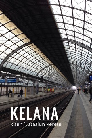 KELANA kisah 1: stasiun kereta