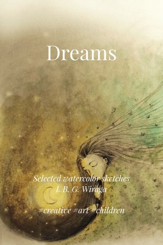Dreams Selected watercolor sketches I. B. G. Wiraga #creative #art #children