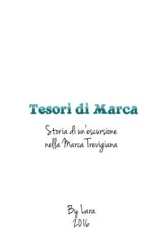 Storia di un'escursione nella Marca Trevigiana By Lara 2016