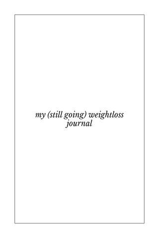my (still going) weightloss journal