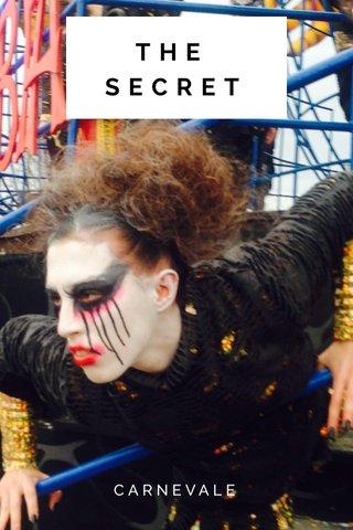 THE SECRET CARNEVALE