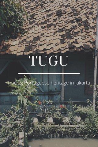 TUGU tracing Portuguese heritage in Jakarta