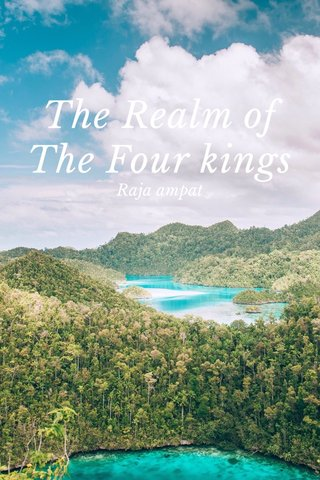 The Realm of The Four kings Raja ampat